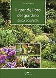 Il grande libro del giardino. Guida...