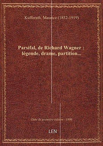 Parsifal, de Richard Wagner : lgende, drame, partition...