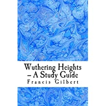 Wuthering Heights -- A Study Guide (Creative Study Guides Book 8) (English Edition)