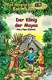 Das magische Baumhaus – Der König der Mayas: Band 51