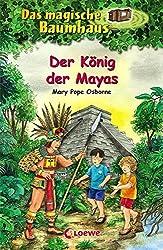 Das magische Baumhaus - Der König der Mayas: Band 51