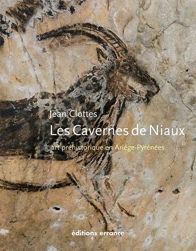 Les Cavernes de Niaux : Art préhistorique en Ariège-Pyrénées par Jean Clottes