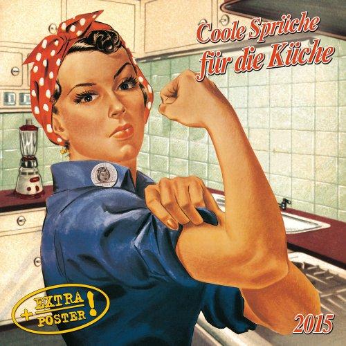 Freche Sprüche für die Küche 2015 (Italienische Küchen Kalender 2015)