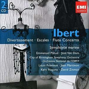 Ibert : Divertissement - Escales - Concerto pour flûte - Symphonie marine