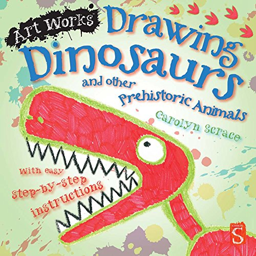 Drawing Dinosaurs and Other Prehistoric Animals (Art Works)