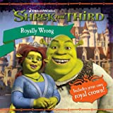 Shrek the Third – Royally Wrong