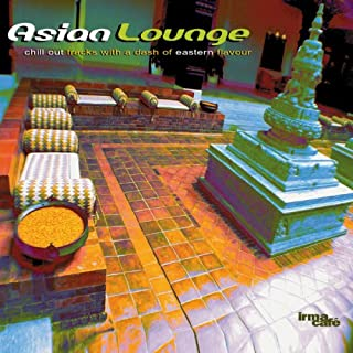 Asian Lounge (Chillout Tracks With A Dash Of Eastern Flavour)