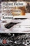 Detlevs Imitationen ?Gr?nspan?: Roman