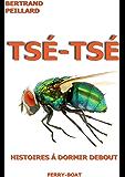 TSE-TSE: histoires à dormir debout