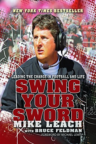 Swing Your Sword: Leading the Charge in Football and Life by Mike Leach (2011-07-07)