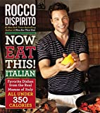 Now Eat This! Italian: Favorite Dishes from the Real Mamas of Italy--All Under 350 Calories by Rocco DiSpirito (2012-09-25)