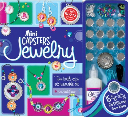 Mini Capsters Jewelry: Turn Bottle Caps Into Wearable Art by Eva Steele-Saccio (2012-03-01)