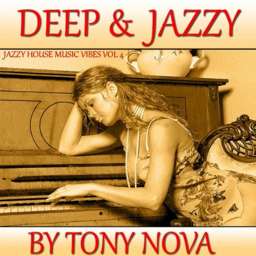 Jazzy house music vibes vol 4 deep jazzy original for What s deep house music