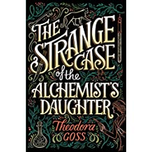 The Strange Case of the Alchemist's Daughter (English Edition)