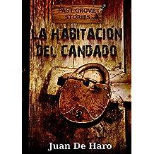 La habitación del candado (La versión actual está revisada) (Spanish Edition)