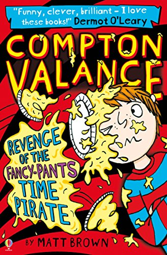 Compton Valance - Revenge of the Fancy-Pants Time Pirate: Compton Valance  (Book 4)