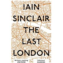The Last London: True Fictions from an Unreal City