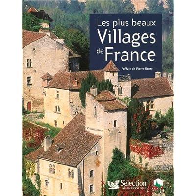 Les plus beaux Villages de France (Ancien prix Editeur : 32,95 Euros )