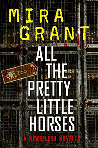 All the Pretty Little Horses: A Newsflesh Novella