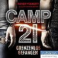 Rainer Wekwerth: Camp 21 - Grenzenlos gefangen