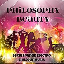 Philosophy Beauty - Sexig Lounge Electro Chillout Musik för Fitness Semester Djupa Känslor och Fest På Stranden
