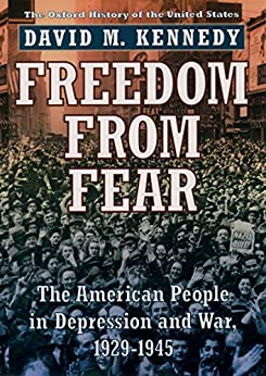Freedom from Fear: The American People in Depression and War, 1929-1945 (Oxford History of the United States Book 9) by [Kennedy, David M.]