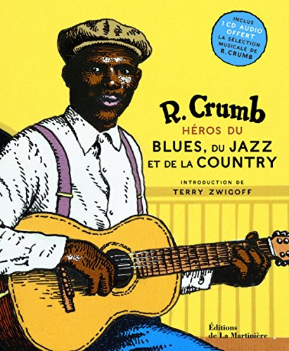 Héros du blues, du jazz et de la country. inclus 1 CD sélection musicale de R. Crumb