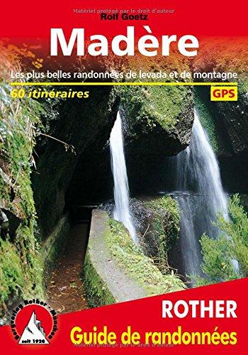 Madère (Madeira - französische Ausgabe): Les plus belles randonnées de levada et de montagne. 60 itinéraires. With GPS tracks par Rolf Goetz