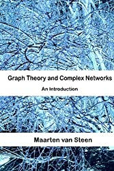 Graph Theory and Complex Networks: An Introduction by Maarten van Steen (2010-04-05)