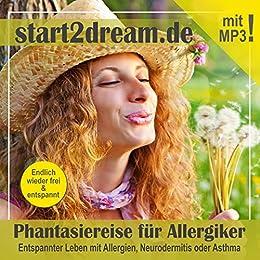 Phantasiereise für Allergiker. Entspannter Leben mit Allergien