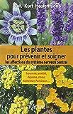 Les plantes pour prévenir et soigner les affections du système nerveux central