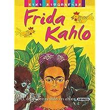 Frida kahlo: 1 (Mini biografias)