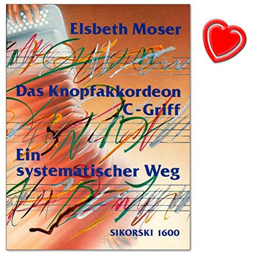 Das Knopfakkordeon C-Griff - Ein systematischer Weg - Ein Lehrweg auf dem Knopfakkordeon C-Griff von Elsbeth Moser - mit bunter herzförmiger Notenklammer