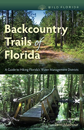 Backcountry Trails of Florida: A Guide to Hiking Florida's Water Management Districts (Wild Florida) -