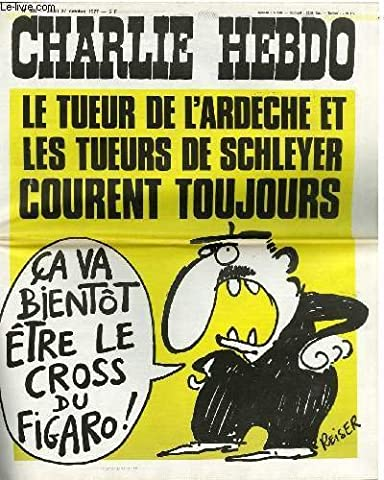 Charlie hebdo n°363 - le tueur de l'ardeche et les tuerus de schlever courent toujours !