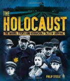 The Holocaust: The Origins, Events and Remarkable Tales of Survival