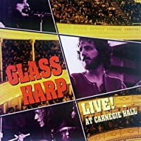 Glass Harp Live! At Carnegie Hall