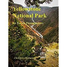 Yellowstone for Nature Photographers (English Edition)