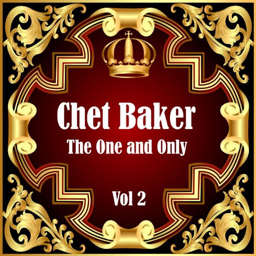 Chet Baker: The One and Only Vol 2