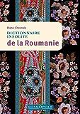 Dictionnaire Insolite de la Roumanie - Cosmopole - 18/04/2012