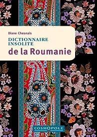 Dictionnaire insolite de la Roumanie par Diane Chesnais
