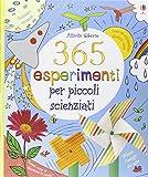 365 esperimenti per piccoli scienziati. Ediz. illustrata