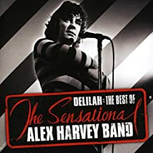 Delilah: The Best of The Sensational Alex Harvey Band