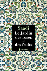 Le jardin des roses et des fruits par  Saadi