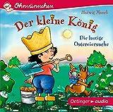 Der kleine König - Die lustige Ostereiersuche (CD): Ungekürzte Lesung m. Geräuschen/Musik, ca. 27 min
