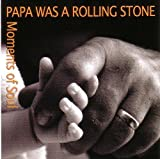 Otis Redding - James Brown - Percy Sledge - Ray Charles - Wilson Picket: Moments of Soul - PAPA WAS A ROLLING STONE (Audio CD)