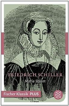 Maria Stuart: Ein Trauerspiel (Fischer Klassik Plus) (German Edition) de [Schiller, Friedrich]
