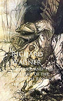 Siegfried and The Twilight of the Gods: The Ring of the Niblung II (English Edition)