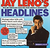 Jay Leno's Headlines: Book I, Ii, III : Real but Ridiculous Headlines from America's Newspapers