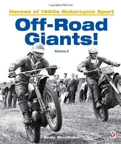 Off-Road Giants!: Heroes of 1960s Motorcycle Sport, Vol. 2 by Westlake, Andy (2011) Hardcover